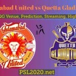 Quetta Gladiators vs Islamabad United Prediction, Highlights, Live Score,