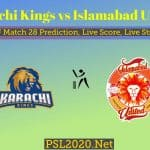 Karachi Kings vs Islamabad United PSL Match 28 Prediction, Live Score